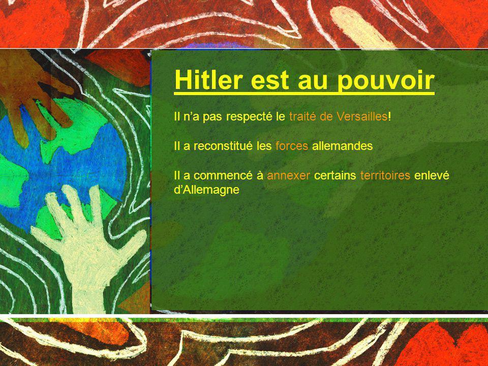Les chefs dÉtat anglais, français et américains qui avaient signé le traité ne se sont pas opposés à Hitler.