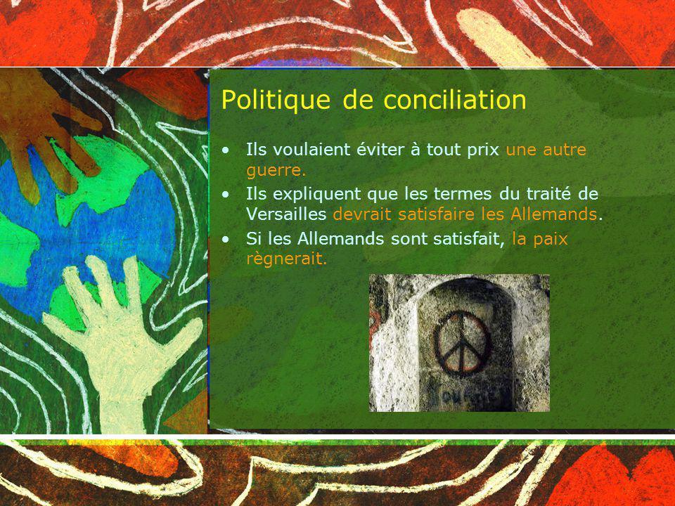 Politique de conciliation Ils voulaient éviter à tout prix une autre guerre.