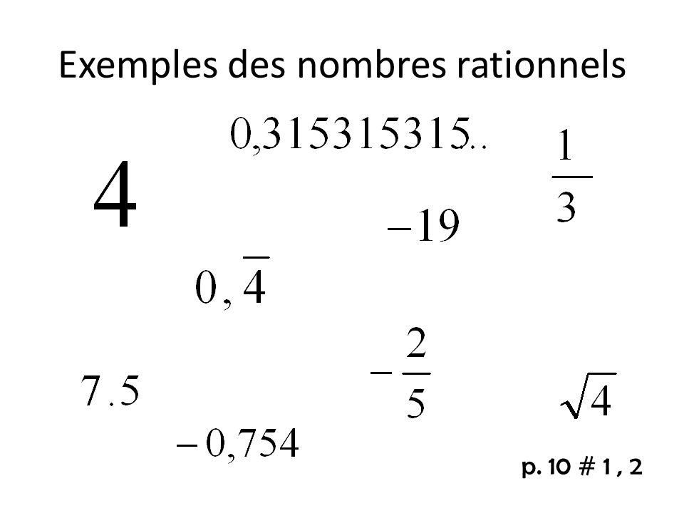 Exemples des nombres rationnels p. 10 # 1, 2