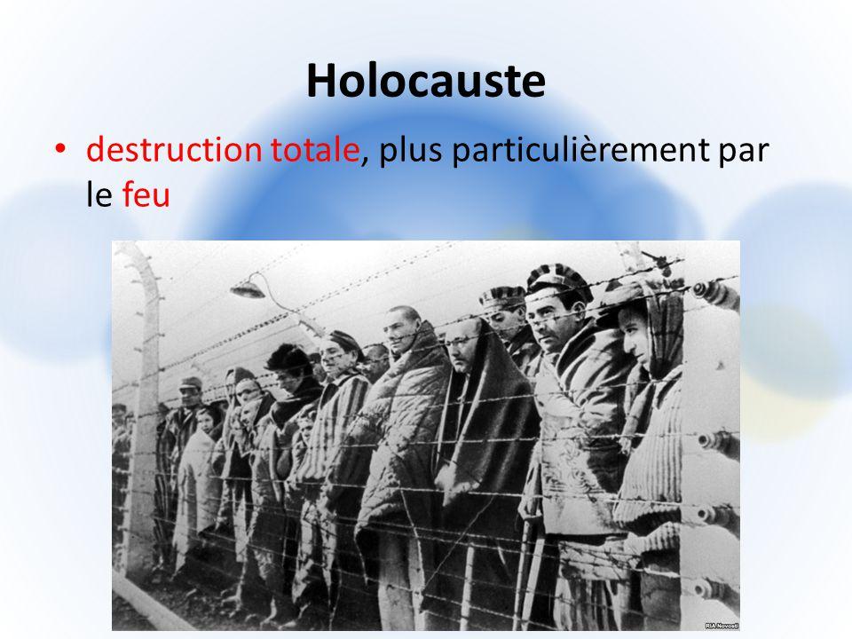 Holocauste destruction totale, plus particulièrement par le feu