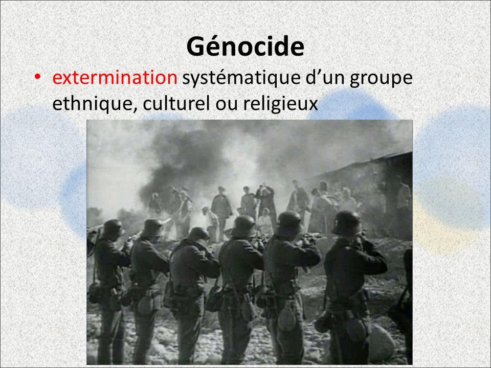 Génocide extermination systématique dun groupe ethnique, culturel ou religieux