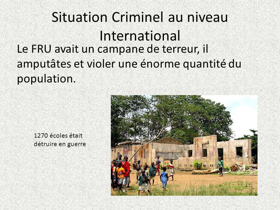 Situation Criminel au niveau International Le FRU avait un campane de terreur, il amputâtes et violer une énorme quantité du population. 1270 écoles é