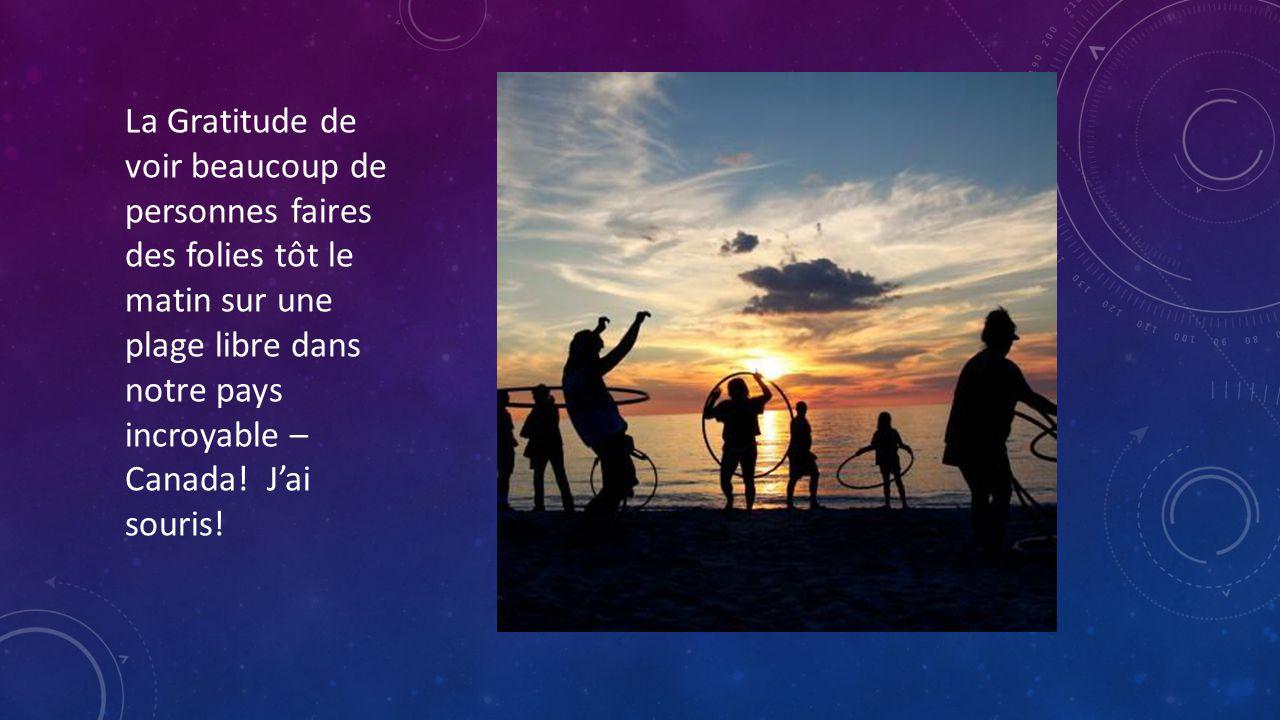 La Gratitude de voir beaucoup de personnes faires des folies tôt le matin sur une plage libre dans notre pays incroyable – Canada.