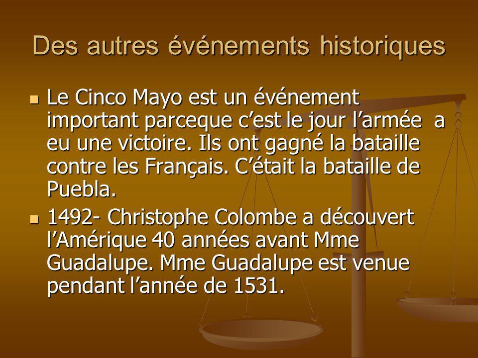 Des autres événements historiques Le Cinco Mayo est un événement important parceque cest le jour larmée a eu une victoire.