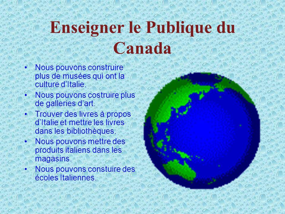 Culture italienne au Canada Le IIC a trois bureaux au canada.Il essaie de démontrer la culture italienne aux canadiens.Il montre lart,les événements a