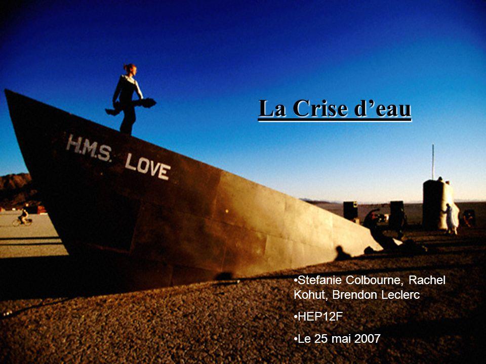 La Crise deau Stefanie Colbourne, Rachel Kohut, Brendon Leclerc HEP12F Le 25 mai 2007