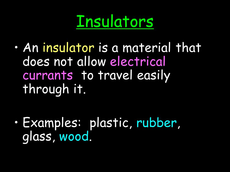 Conductors allow electrical currents to travel easily because there is a lot of space for the electrons to move.