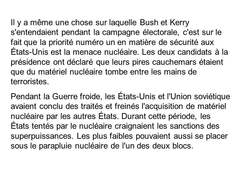Il y a même une chose sur laquelle Bush et Kerry s'entendaient pendant la campagne électorale, c'est sur le fait que la priorité numéro un en matière