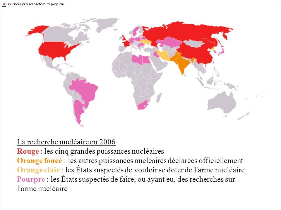La recherche nucléaire en 2006 Rouge : les cinq grandes puissances nucléaires Orange foncé : les autres puissances nucléaires déclarées officiellement