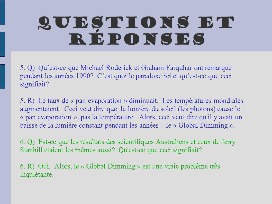 Questions et réponses 5. Q) Quest-ce que Michael Roderick et Graham Farquhar ont remarqué pendant les années 1990? Cest quoi le paradoxe ici et quest-