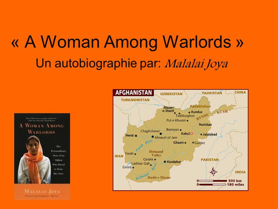 « A Woman Among Warlords » Un autobiographie par: Malalai Joya
