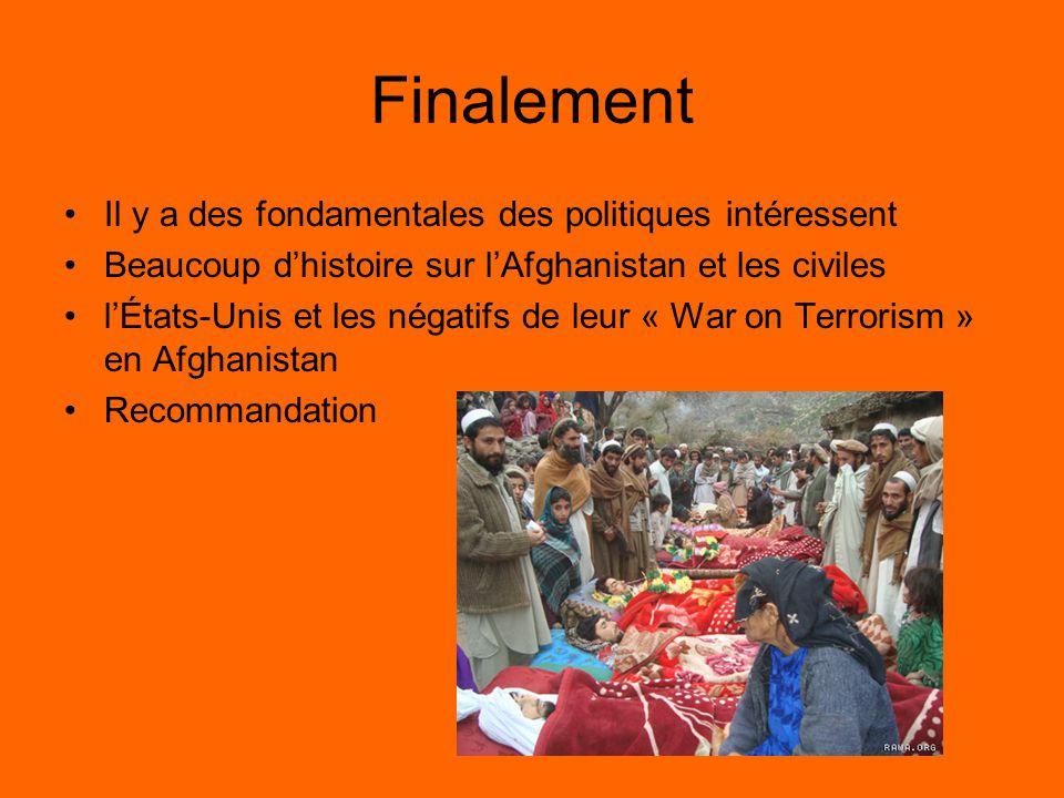 Finalement Il y a des fondamentales des politiques intéressent Beaucoup dhistoire sur lAfghanistan et les civiles lÉtats-Unis et les négatifs de leur