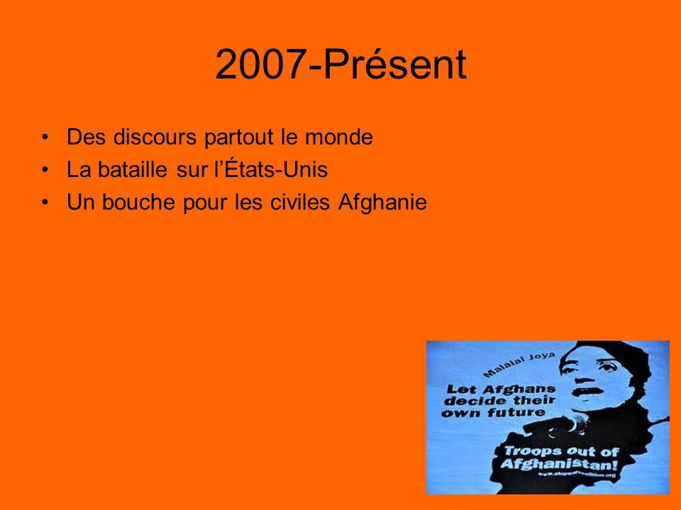 2007-Présent Des discours partout le monde La bataille sur lÉtats-Unis Un bouche pour les civiles Afghanie