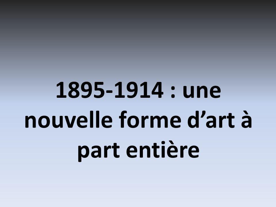 1895-1914 : une nouvelle forme dart à part entière