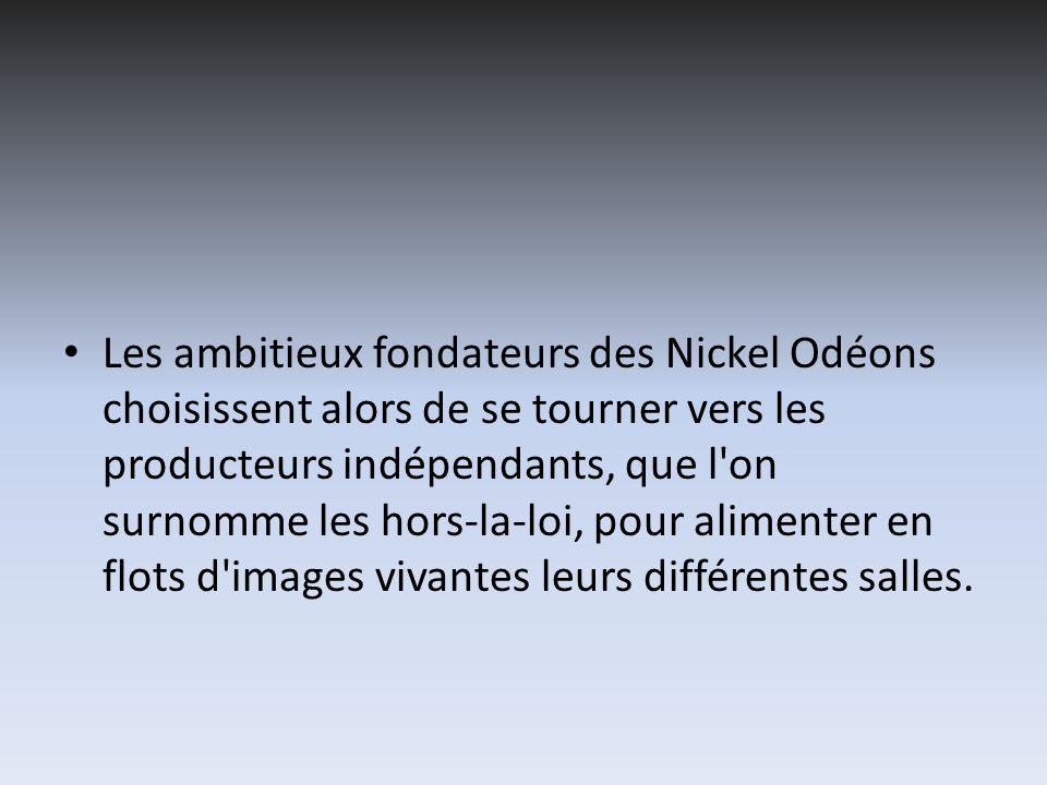 Les ambitieux fondateurs des Nickel Odéons choisissent alors de se tourner vers les producteurs indépendants, que l on surnomme les hors-la-loi, pour alimenter en flots d images vivantes leurs différentes salles.