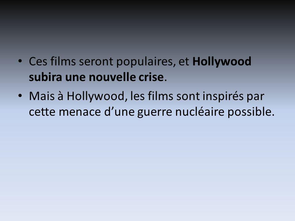 Ces films seront populaires, et Hollywood subira une nouvelle crise.