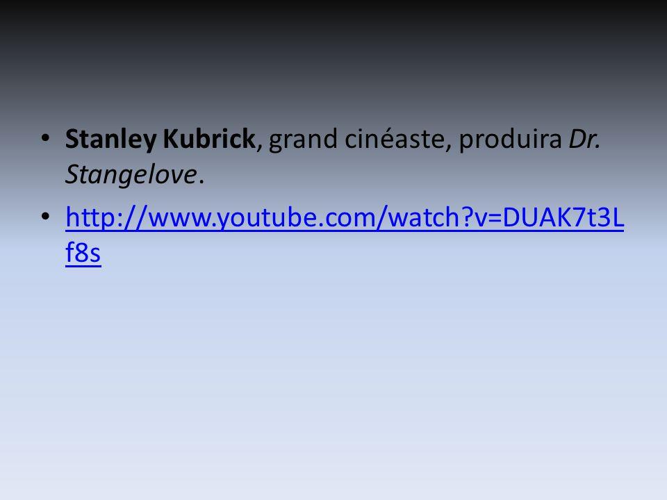 Stanley Kubrick, grand cinéaste, produira Dr. Stangelove.