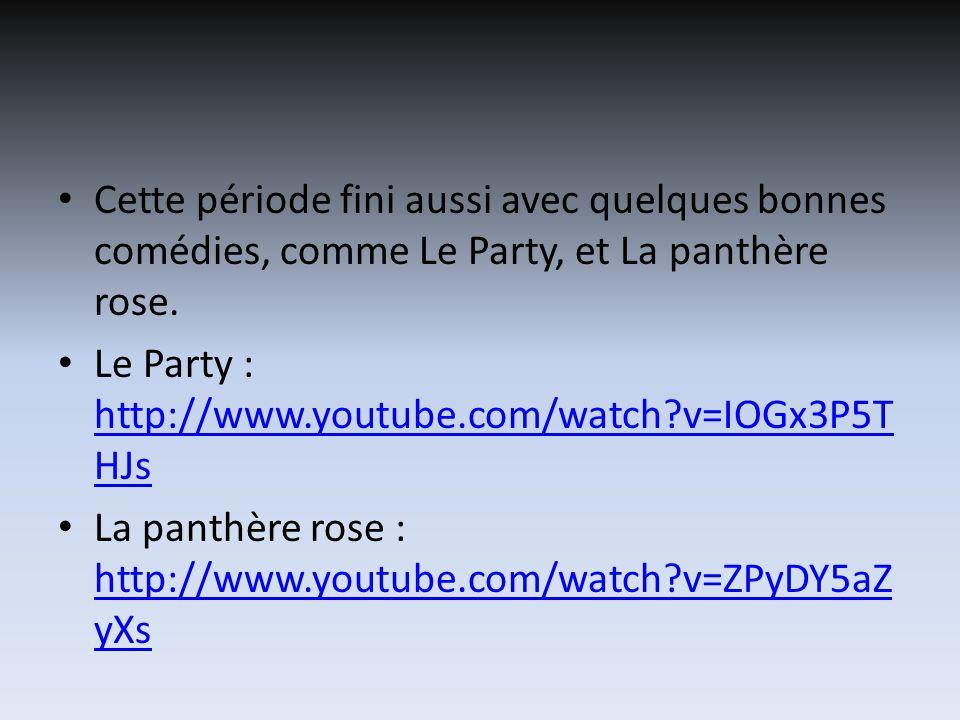 Cette période fini aussi avec quelques bonnes comédies, comme Le Party, et La panthère rose.