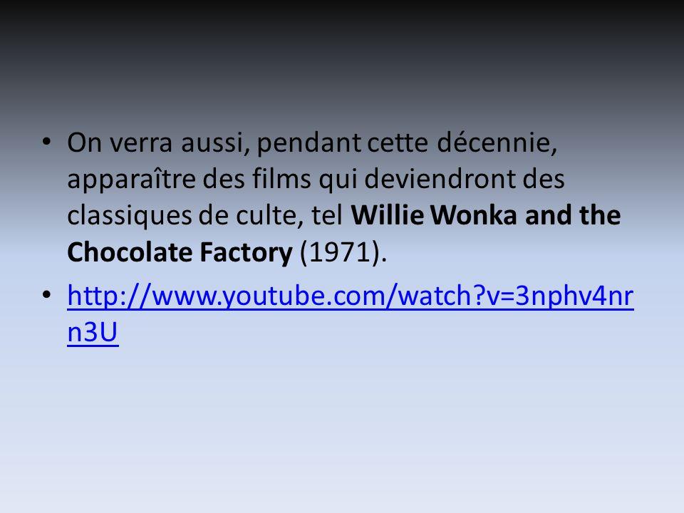 On verra aussi, pendant cette décennie, apparaître des films qui deviendront des classiques de culte, tel Willie Wonka and the Chocolate Factory (1971).
