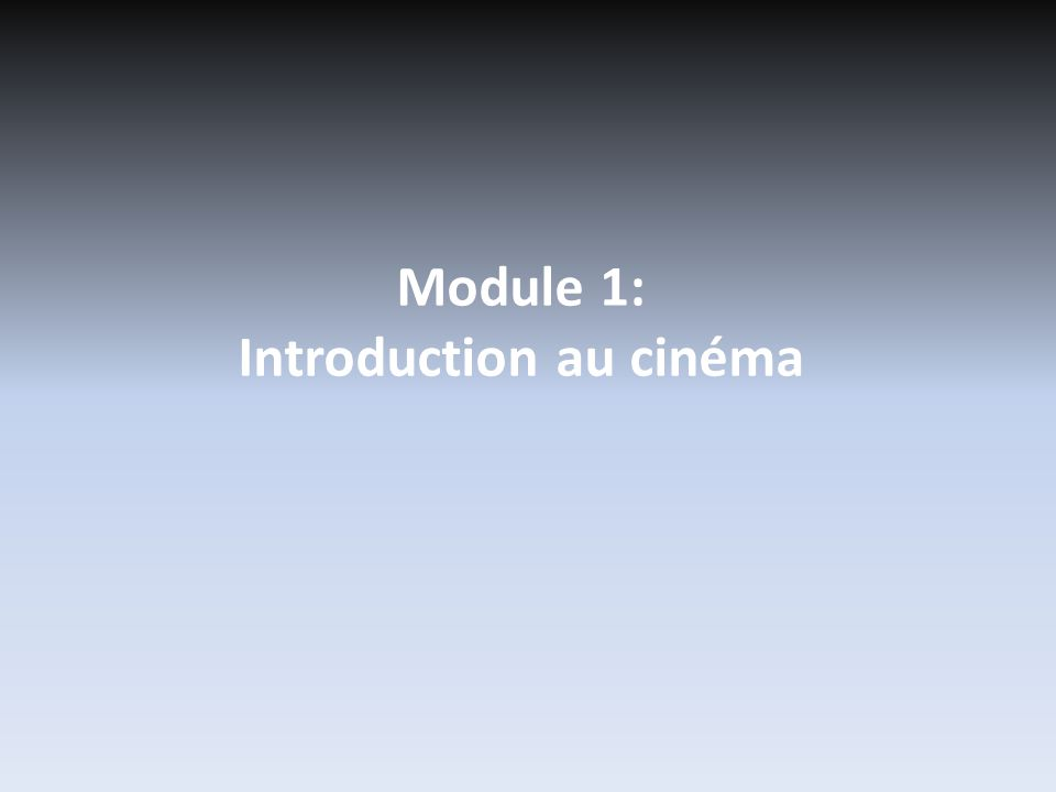 Module 1: Introduction au cinéma