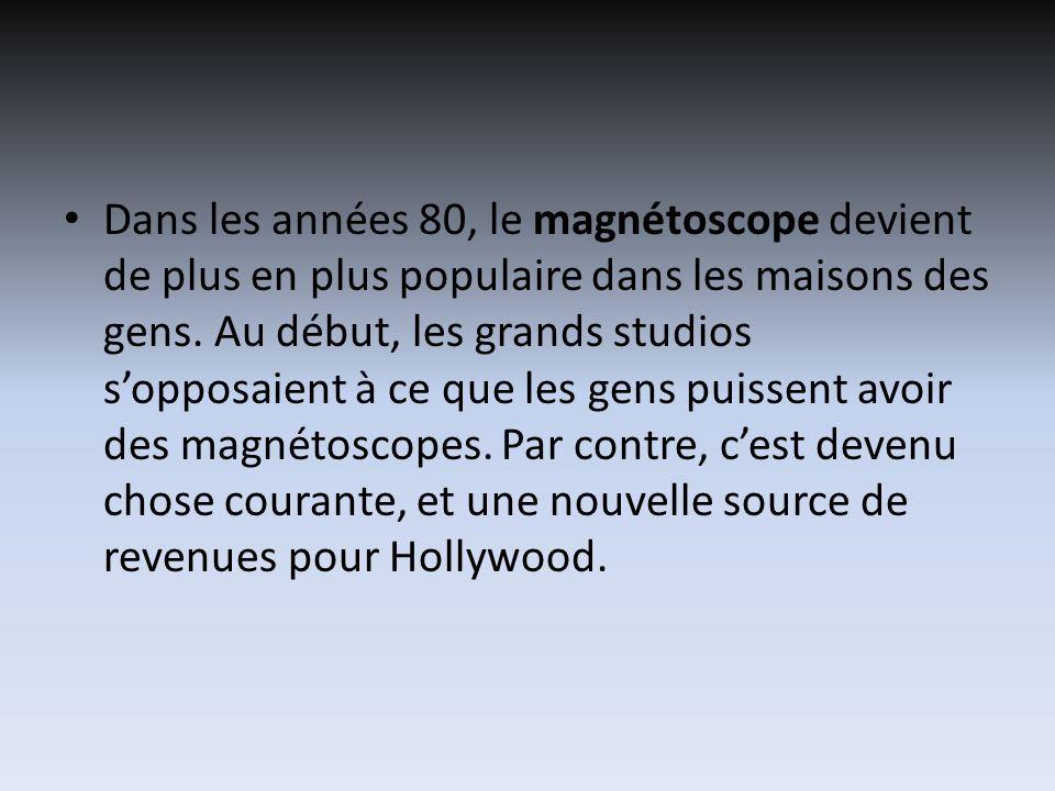 Dans les années 80, le magnétoscope devient de plus en plus populaire dans les maisons des gens.