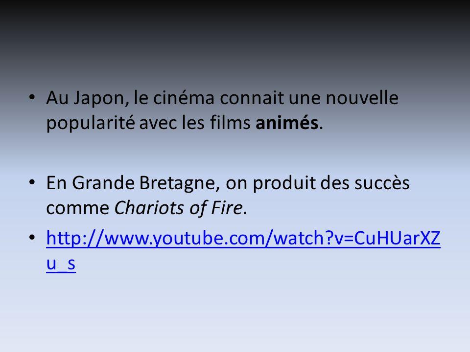 Au Japon, le cinéma connait une nouvelle popularité avec les films animés. En Grande Bretagne, on produit des succès comme Chariots of Fire. http://ww