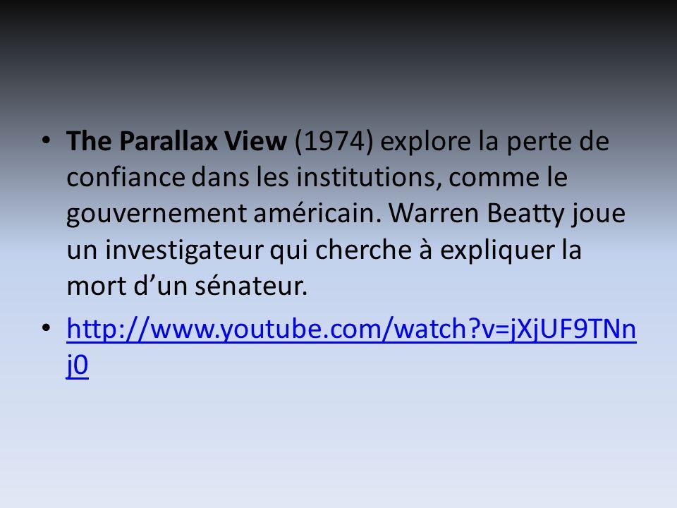 The Parallax View (1974) explore la perte de confiance dans les institutions, comme le gouvernement américain. Warren Beatty joue un investigateur qui