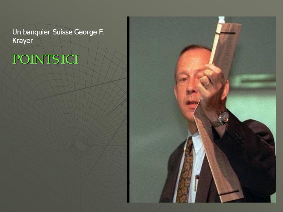 Un banquier Suisse George F. Krayer POINTSICI POINTS ICI
