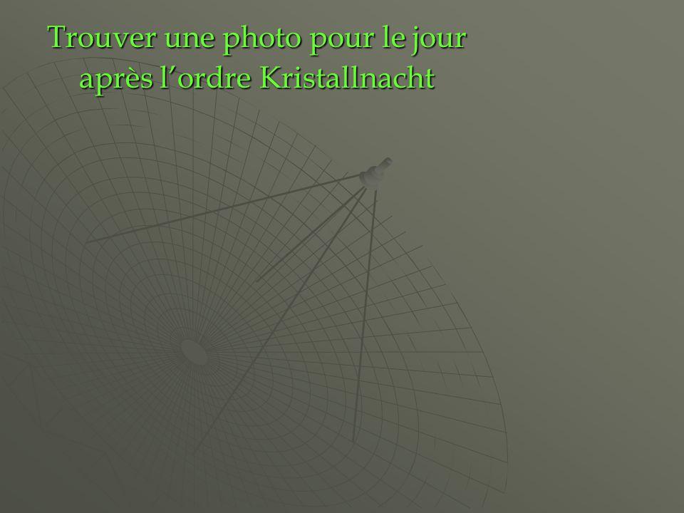Trouver une photo pour le jour après lordreKristallnacht Trouver une photo pour le jour après lordre Kristallnacht
