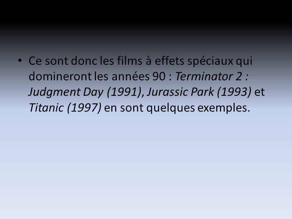 Ce sont donc les films à effets spéciaux qui domineront les années 90 : Terminator 2 : Judgment Day (1991), Jurassic Park (1993) et Titanic (1997) en