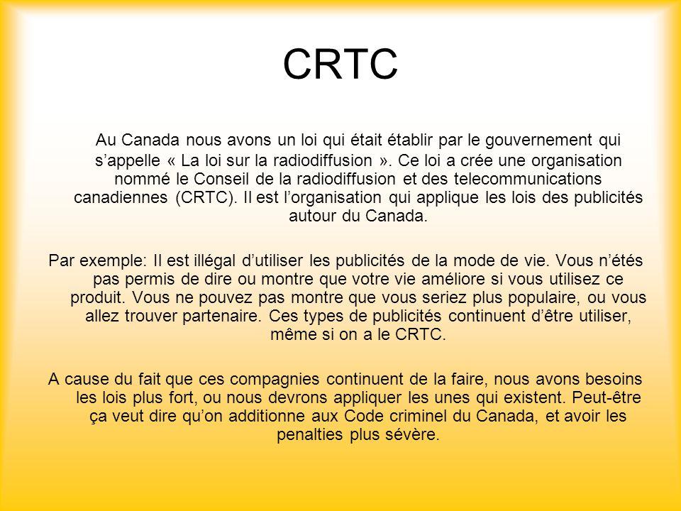 CRTC Au Canada nous avons un loi qui était établir par le gouvernement qui sappelle « La loi sur la radiodiffusion ».