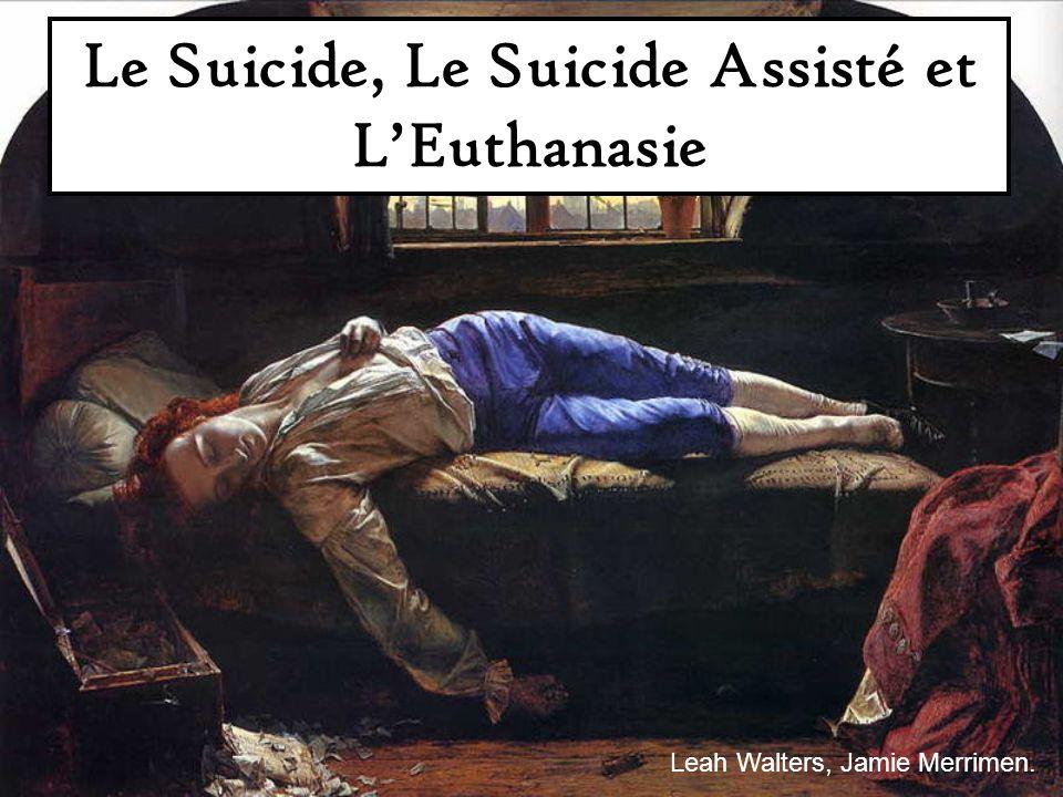 Le Suicide, Le Suicide Assisté et LEuthanasie Leah Walters, Jamie Merrimen.