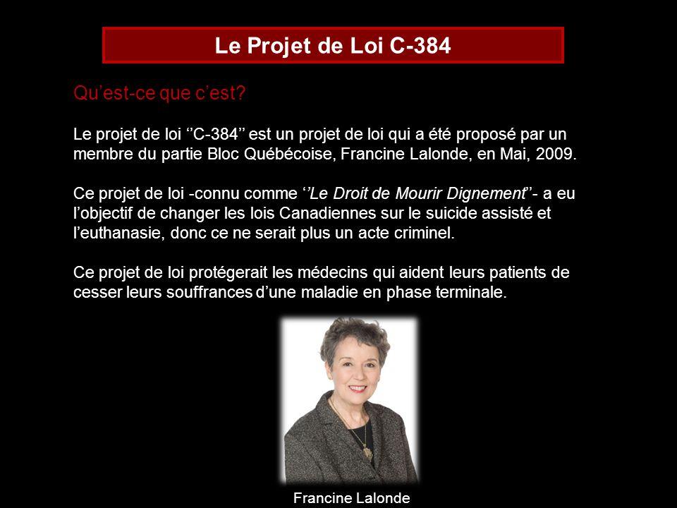 Le Projet de Loi C-384 Quest-ce que cest? Le projet de loi C-384 est un projet de loi qui a été proposé par un membre du partie Bloc Québécoise, Franc