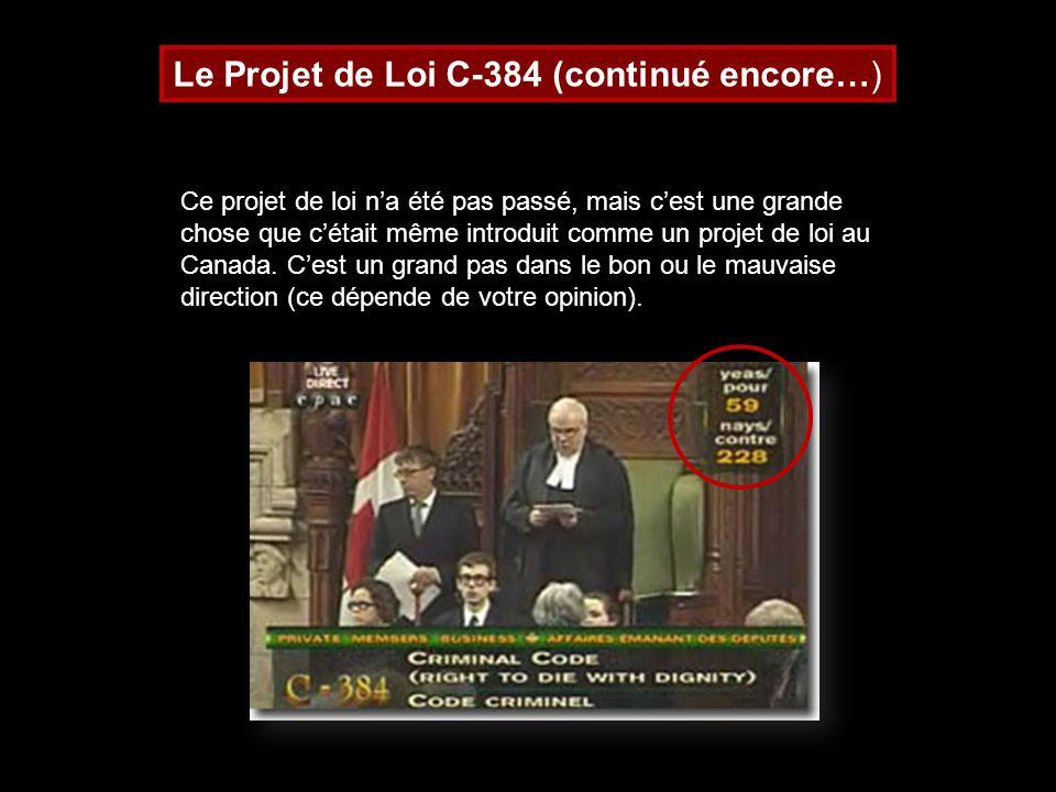 Le Projet de Loi C-384 (continué encore…) Ce projet de loi na été pas passé, mais cest une grande chose que cétait même introduit comme un projet de l