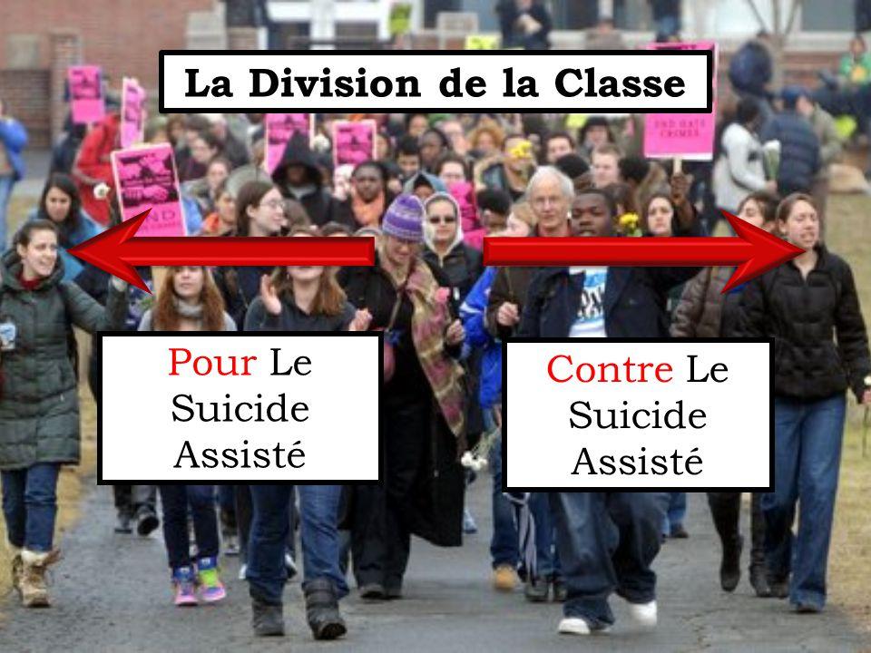 Pour Le Suicide Assisté Contre Le Suicide Assisté La Division de la Classe