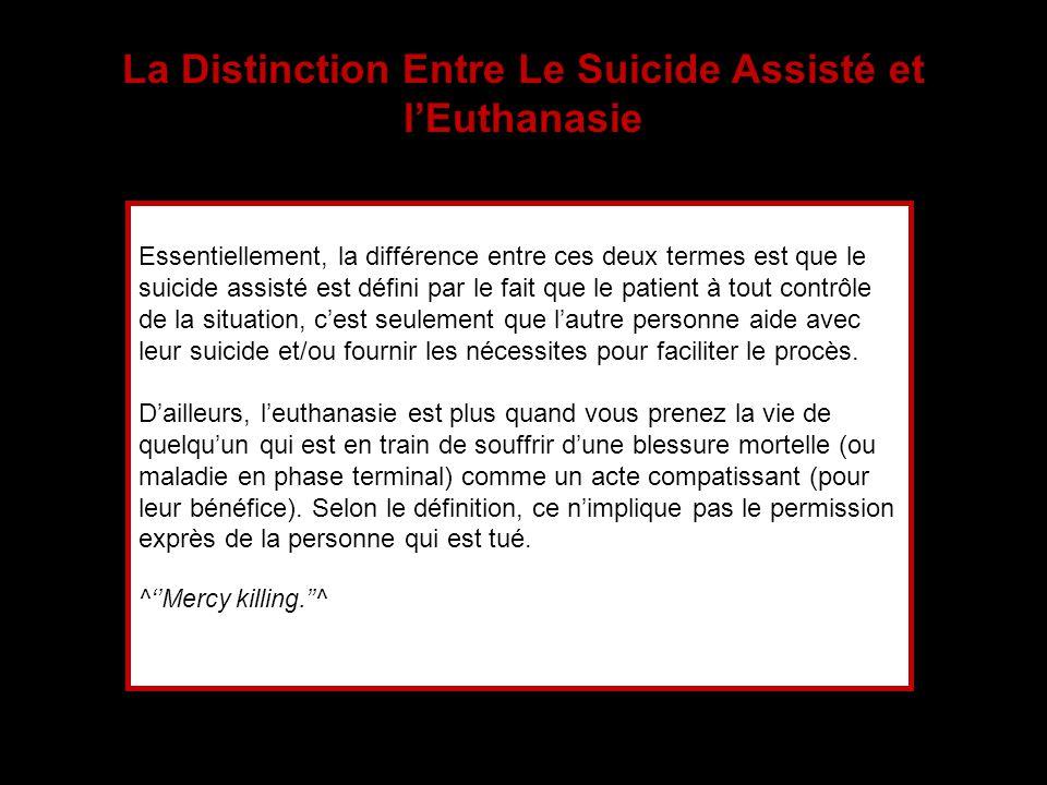 La Distinction Entre Le Suicide Assisté et lEuthanasie Essentiellement, la différence entre ces deux termes est que le suicide assisté est défini par