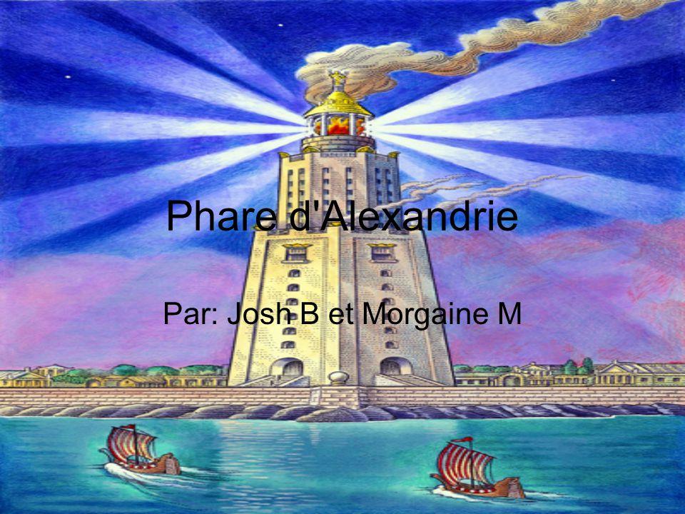 Phare d Alexandrie Par: Josh B et Morgaine M