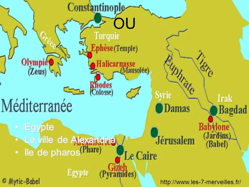OU EgypteEgypte Le ville de AlexandriaLe ville de Alexandria Ile de pharosIle de pharos http://www.les-7-merveilles.fr/