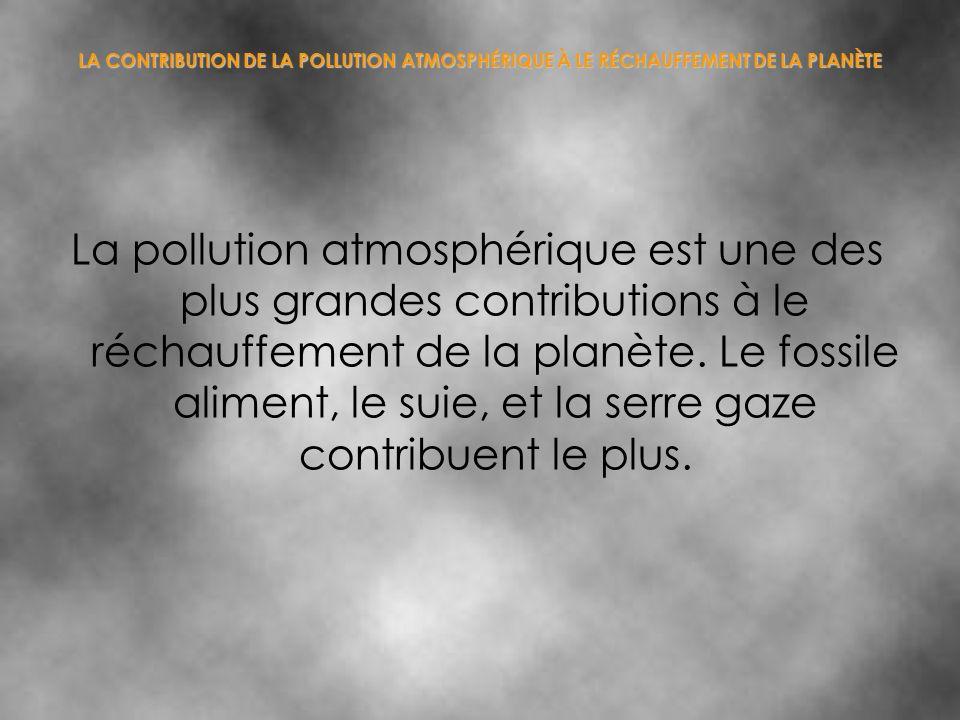 La pollution atmosphérique est une des plus grandes contributions à le réchauffement de la planète. Le fossile aliment, le suie, et la serre gaze cont