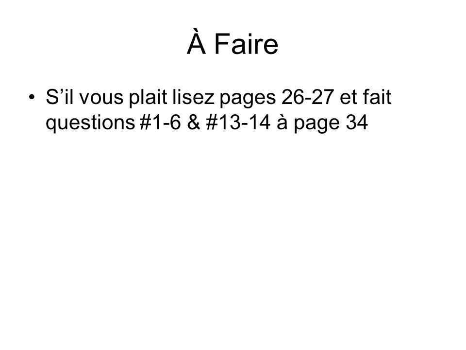 À Faire Sil vous plait lisez pages 26-27 et fait questions #1-6 & #13-14 à page 34