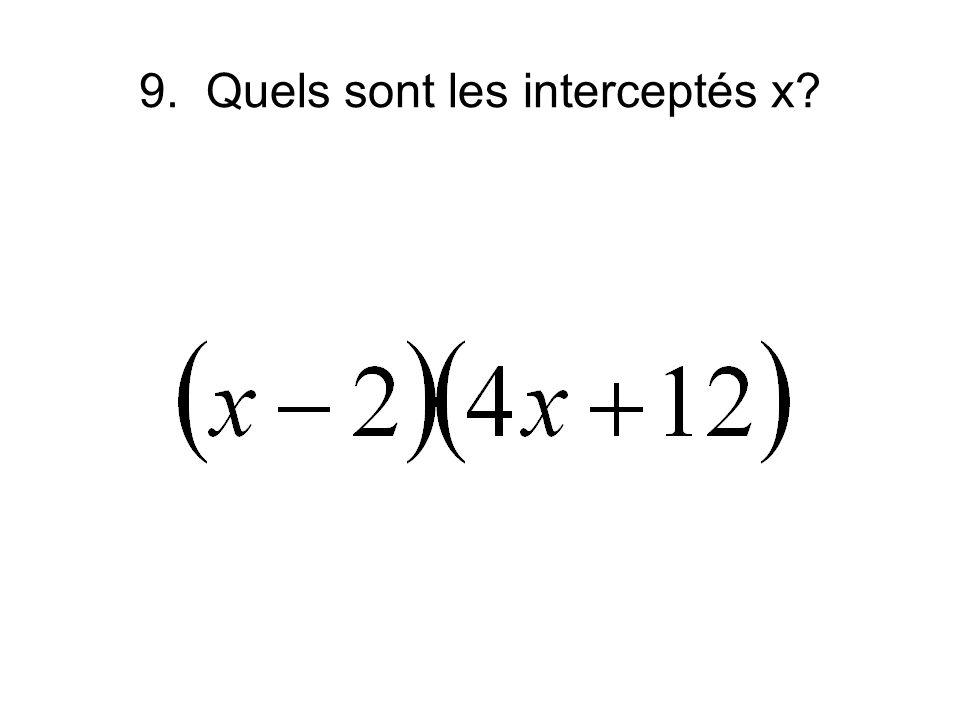 9. Quels sont les interceptés x?