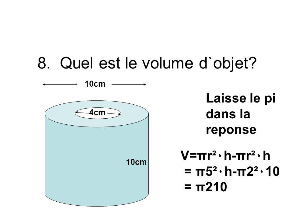 8. Quel est le volume d`objet.