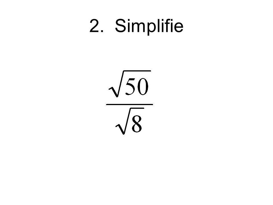 2. Simplifie