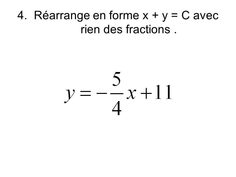 4. Réarrange en forme x + y = C avec rien des fractions.