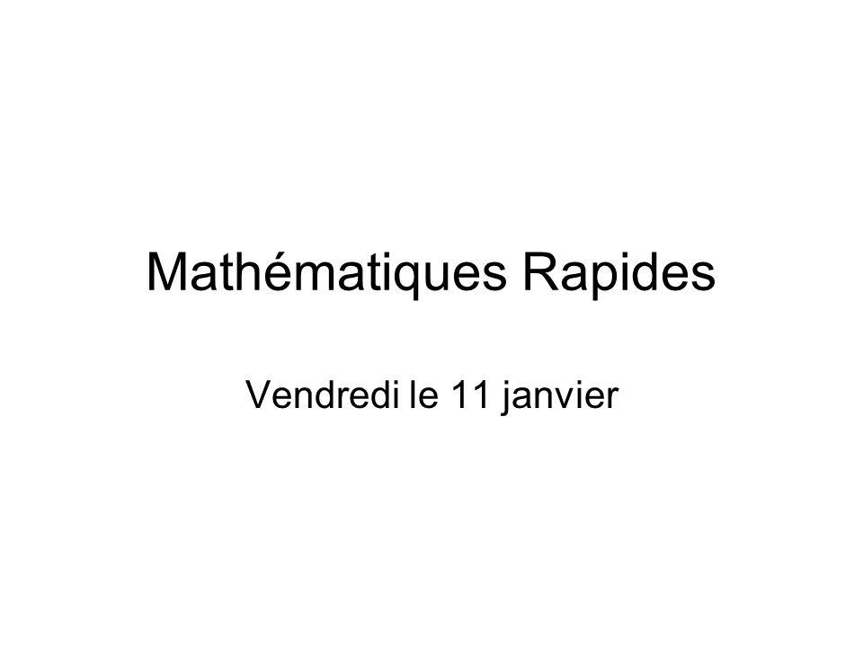 Mathématiques Rapides Vendredi le 11 janvier