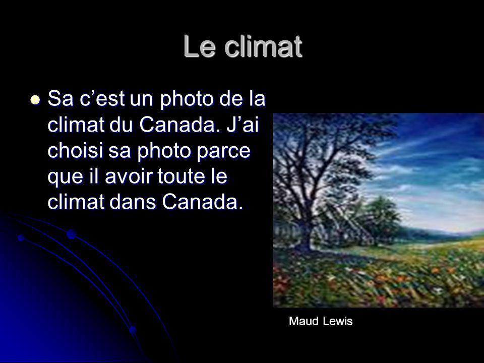 Le climat Sa cest un photo de la climat du Canada. Jai choisi sa photo parce que il avoir toute le climat dans Canada. Sa cest un photo de la climat d