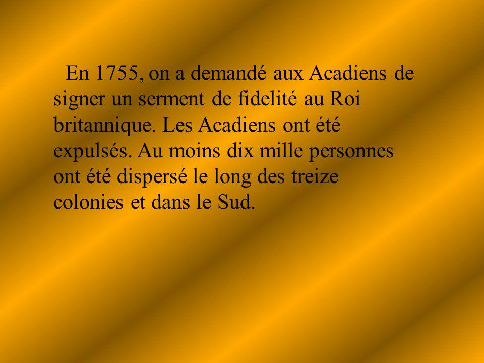 En 1755, on a demandé aux Acadiens de signer un serment de fidelité au Roi britannique.