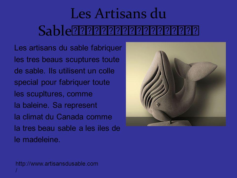 Les Artisans du Sable Les artisans du sable fabriquer les tres beaus scuptures toute de sable.