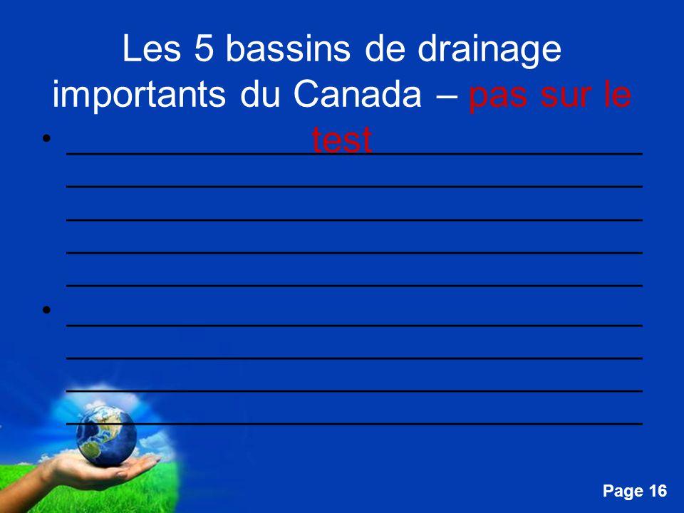 Free Powerpoint Templates Page 16 Les 5 bassins de drainage importants du Canada – pas sur le test __________________________________ ________________