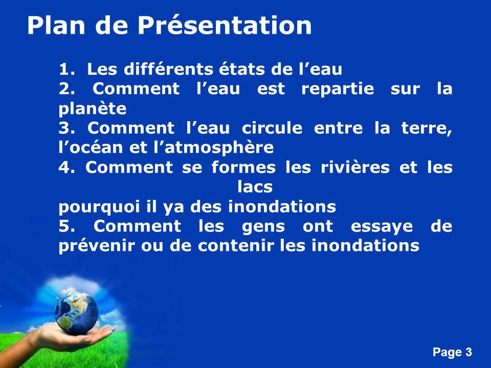 Free Powerpoint Templates Page 3 Plan de Présentation 1. Les différents états de leau 2. Comment leau est repartie sur la planète 3. Comment leau circ